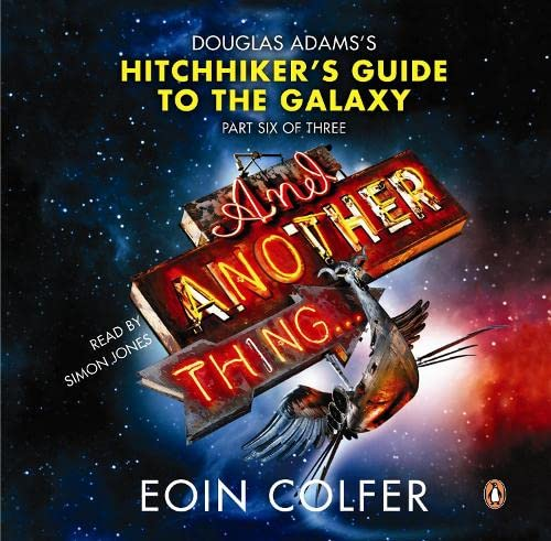 9780141044125: And Another Thing: Douglas Adams's Hitchhiker's Guide to the Galaxy, Part Six of Three