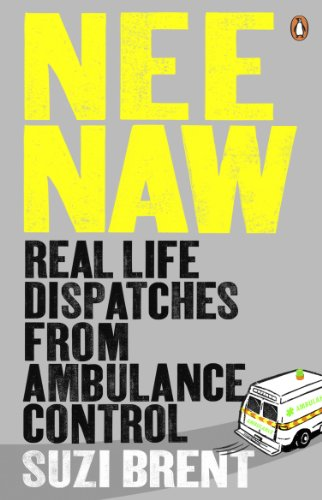 9780141044378: Nee Naw: Real Life Dispatches From Ambulance Control