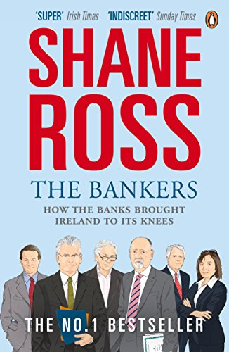 9780141044446: The Bankers: How the Banks Brought Ireland to Its Knees
