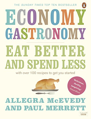 9780141045504: Economy Gastronomy: Eat Better and Spend Less