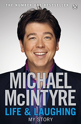 Life and Laughing: My Story (Paperback): Michael McIntyre