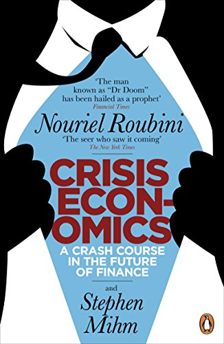 9780141045931: Crisis Economics: A Crash Course in the Future of Finance