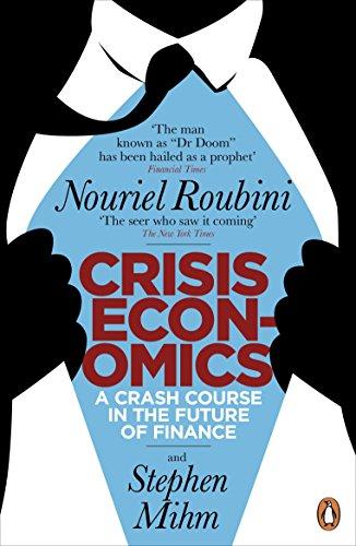 9780141045931: Crisis Economics: A Crash Course in the Future of Finance. Nouriel Roubini and Stephen Mihm
