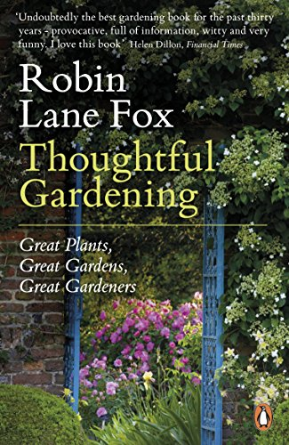 9780141045948: Thoughtful Gardening: Great Plants, Great Gardens, Great Gardeners