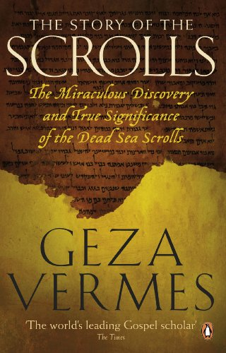 9780141046150: The Story of the Scrolls: The miraculous discovery and true significance of the Dead Sea Scrolls