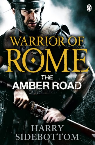 9780141046181: Warrior of Rome: The Amber Road: 6