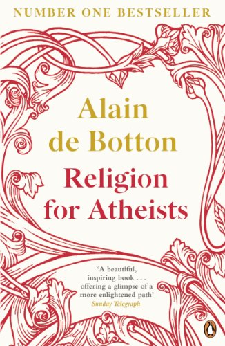 9780141046310: Religion for Atheists: A non-believer's guide to the uses of religion (Hamish Hamilton)