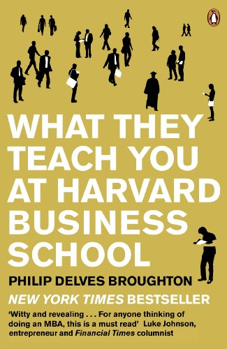 9780141046488: What They Teach You at Harvard Business School: My Two Years Inside the Cauldron of Capitalism