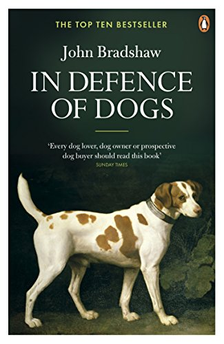 9780141046495: In Defence of Dogs: Why Dogs Need Our Understanding