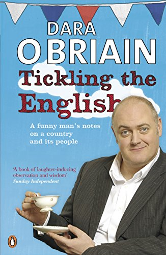 9780141046662: Tickling the English: Notes On A Country And Its People From An Irish Funny Man On Tou