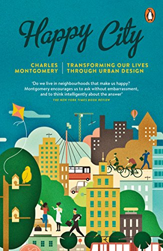 9780141047546: Happy City: Transforming Our Lives Through Urban Design