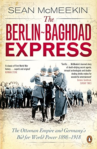 9780141047652: The Berlin-Baghdad Express: The Ottoman Empire and Germany's Bid for World Power, 1898-1918