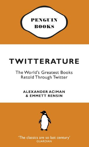 9780141047713: Twitterature: The World's Greatest Books Retold Through Twitter