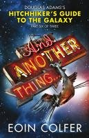 9780141047720: And Another Thing... (Hitchhiker's Guide to the Gala)