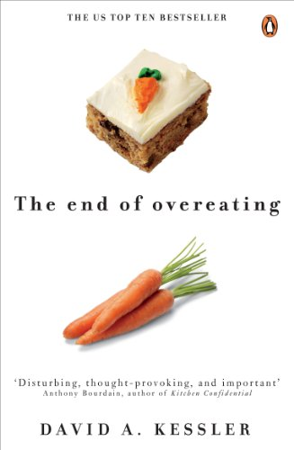 9780141047812: The End of Overeating: Taking control of our insatiable appetite