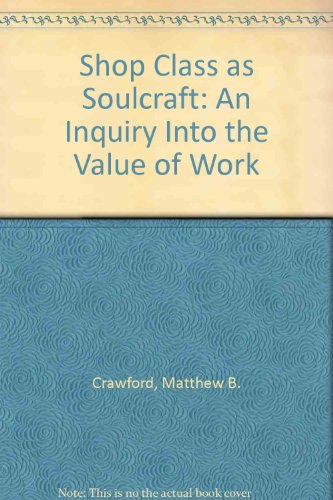 9780141047928: Shop Class as Soulcraft: An Inquiry Into the Value of Work
