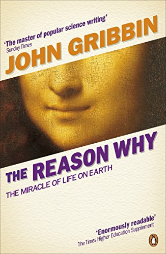 9780141047966: The Reason Why: The Miracle of Life on Earth