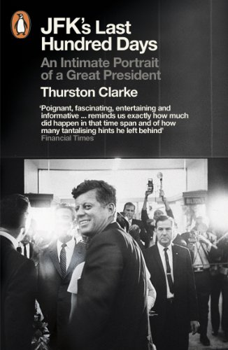 9780141048079: JFK's Last Hundred Days: An Intimate Portrait of a Great President