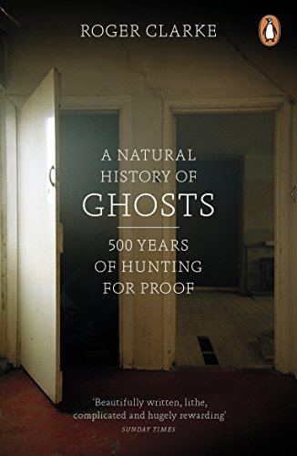 9780141048086: A Natural History of Ghosts: 500 Years of Hunting for Proof