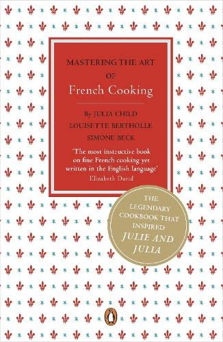 Mastering the Art of French Cooking (0141048417) by Julia Child; Louisette Bertholle; Simone Beck