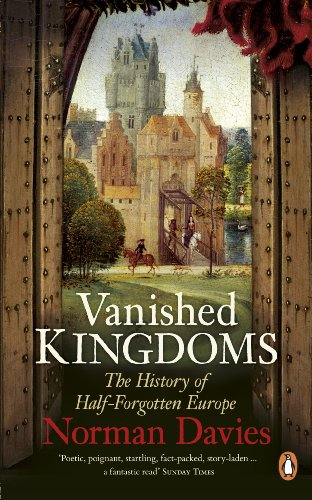 9780141048864: Vanished Kingdoms: The History of Half-Forgotten Europe