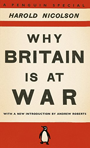 9780141048963: Why Britain Is At War: With A New Introduction By Andrew Roberts
