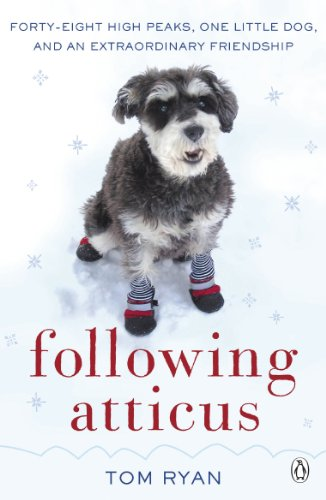 9780141048970: Following Atticus: How a Little Dog Led One Man on a Journey of Rediscovery to the Top of the World