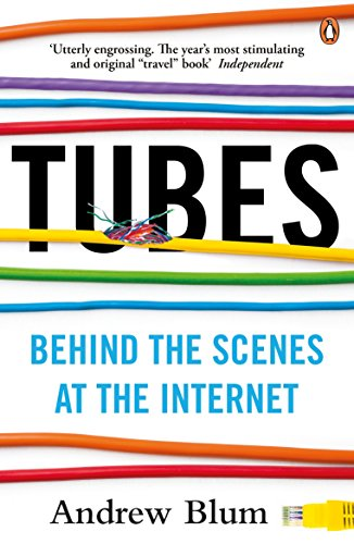 9780141049090: Tubes: Behind the Scenes at the Internet