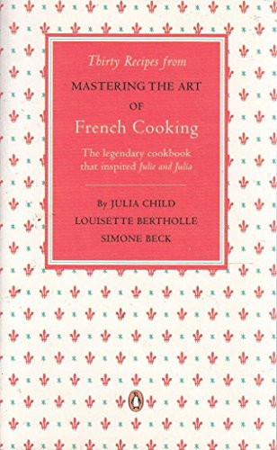 9780141049311: Thirty Recipes from MASTERING THE ART OF FRENCH COOKING