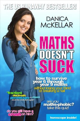 9780141049458: Maths Doesn't Suck: How to Survive Year 6 Through Year 9 Maths without Losing Your Mind or Breaking a Nail