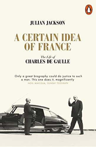 9780141049533: A Certain Idea of France: The Life of Charles de Gaulle