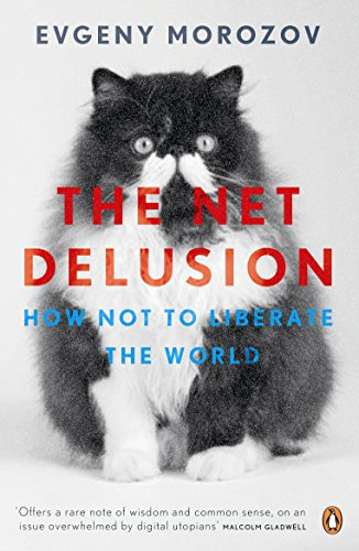 9780141049571: The Net Delusion: How Not to Liberate The World