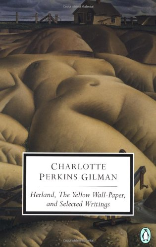 9780141180625: Herland, the Yellow Wall-Paper, and Selected Writings (Penguin twentieth-century classics)