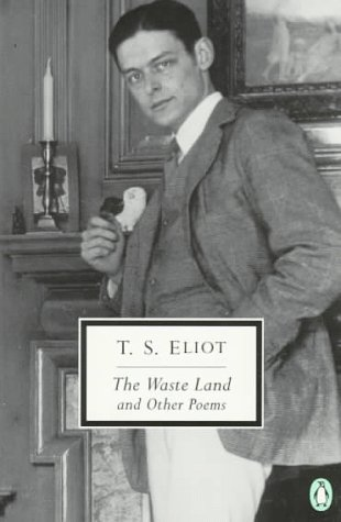 The Waste Land and Other Poems (Penguin: T. S. Eliot