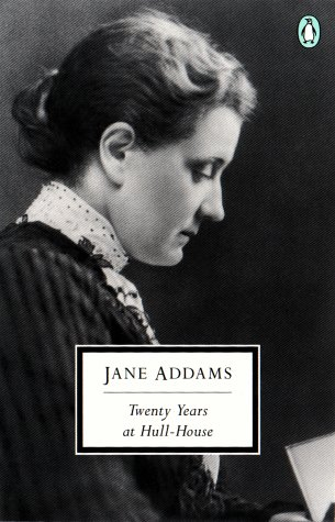 an essay on jane addams and the twenty years spent at hull house