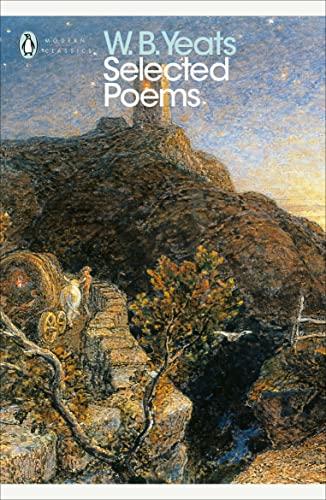 Selected Poems (Penguin Modern Classics): W.B. Yeats