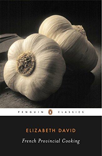 French Provincial Cooking (Penguin Classics): Elizabeth David; Juliet  Renny; Julia Child