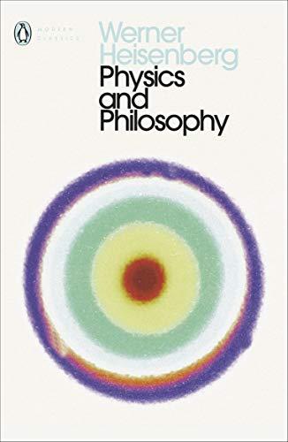 9780141182155: Physics and Philosophy (Penguin Modern Classics)