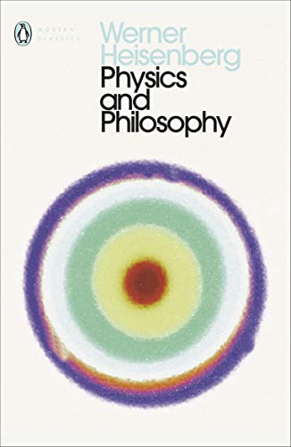 9780141182155: Physics and Philosophy: The Revolution in Modern Science