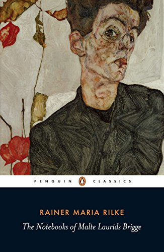 Notebooks of Malte Laurids Brigge: Rainer Maria Rilke
