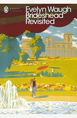 Brideshead Revisited: The Sacred and Profane Memories: Evelyn Waugh