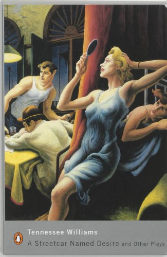 9780141182568: A Streetcar Named Desire and Other Plays:Sweet Bird of Youth;A Streetcar Named Desire;The Glass Menagerie (Penguin Modern Classics)