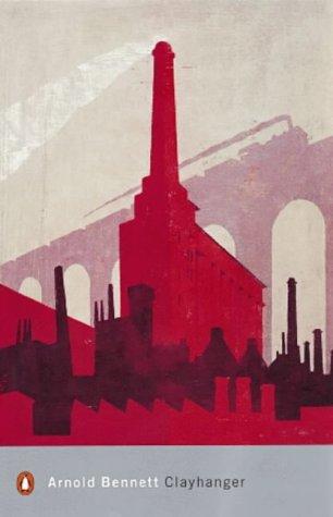 Clayhanger (Penguin Modern Classics): Arnold Bennett