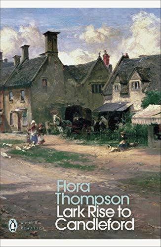 Modern Classics Lark Rise To Candleford a: Flora Thompson