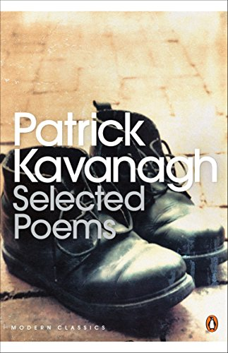 Selected Poems (Penguin Modern Classics): Kavanagh, Patrick