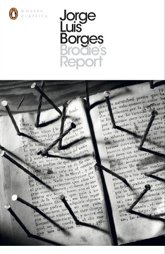 9780141183862: Brodie's Report: Including the Prose Fiction from In Praise of Darkness (Penguin Modern Classics)