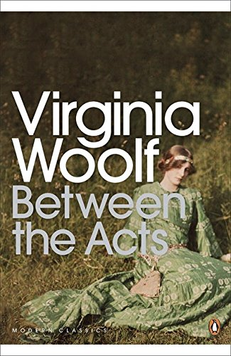 9780141184524: Between the Acts (Penguin Modern Classics)