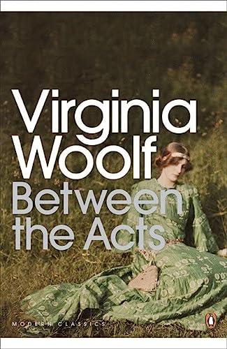 9780141184524: Modern Classics Between the Acts (Penguin Modern Classics)