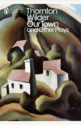 9780141184586: Our Town and Other Plays (Penguin Modern Classics)