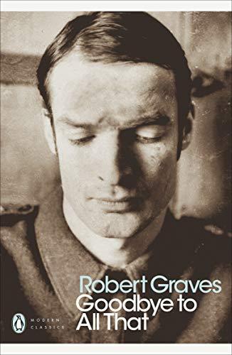 9780141184593: Modern Classics Goodbye To All That (Penguin Modern Classics)